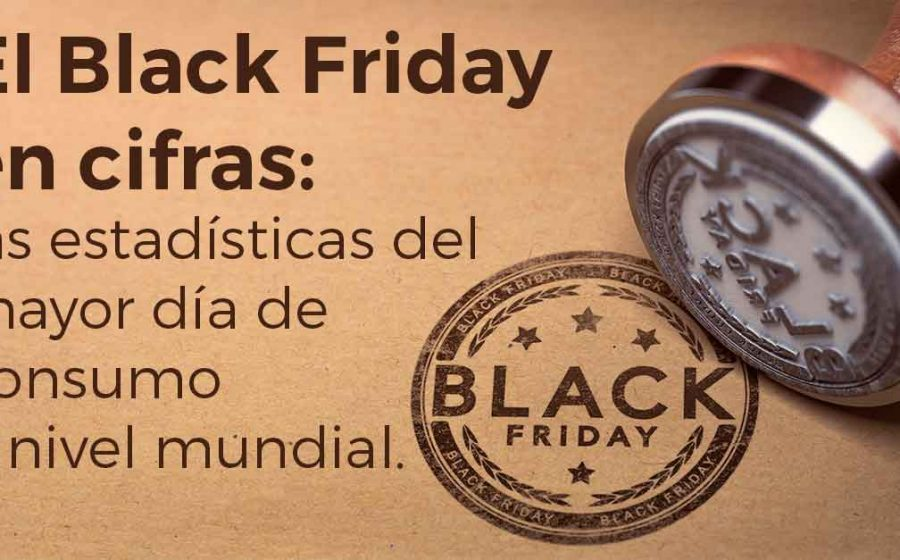 EL BLACK FRIDAY EN CIFRAS