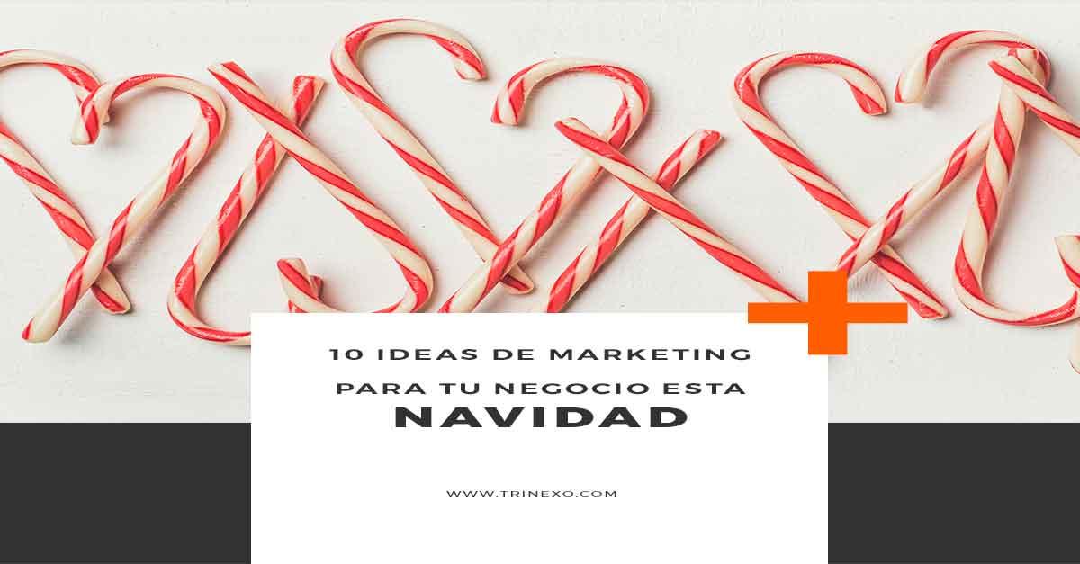 10 ideas de marketing para tu negocio esta Navidad Trinexo
