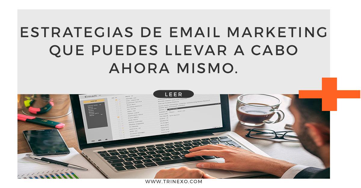 Estrategias de email marketing que puedes llevar a cabo ahora mismo Trinexo