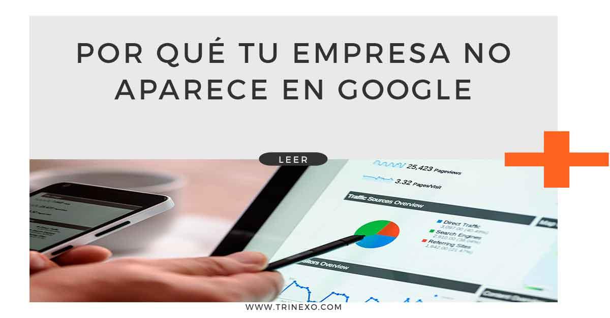 Por qué tu empresa no aparece en Google Trinexo
